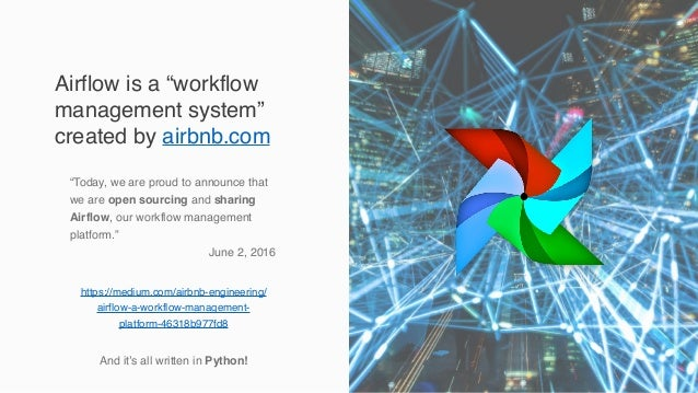 """Airflow is a """"workflow management system"""" created by airbnb.com """"Today, we are proud to announce that we areopen sourcing..."""