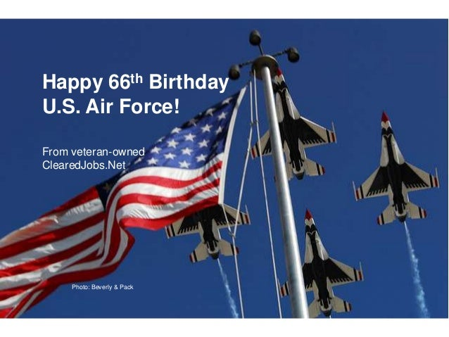 Happy 66th Birthday U.S. Air Force! Photo: Beverly & Pack From veteran-owned ClearedJobs.Net
