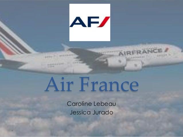 Air FranceCaroline LebeauJessica Jurado