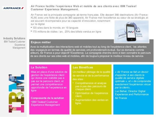 Air France facilite l'expé rience Web et mobile de ses clients avec IBM Tealeaf Customer Experience Management. Air France...