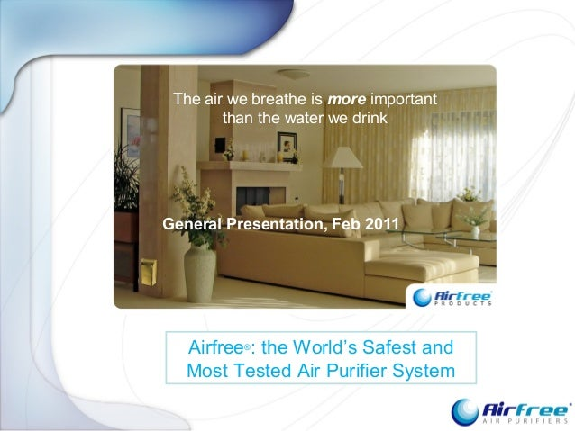 Airfree® : the World's Safest and Most Tested Air Purifier System The air we breathe is more important than the water we d...