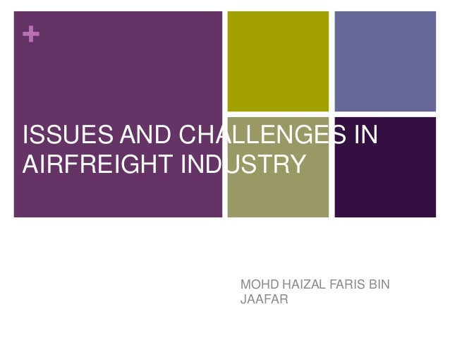 +ISSUES AND CHALLENGES INAIRFREIGHT INDUSTRY              MOHD HAIZAL FARIS BIN              JAAFAR