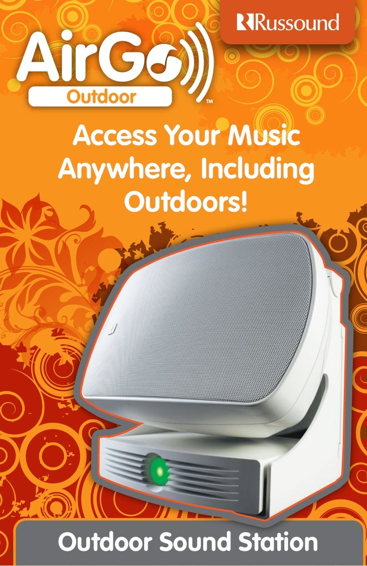 Access Your MusicAnywhere, Including    Outdoors!Outdoor Sound Station