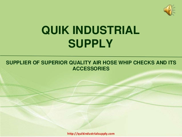 QUIK INDUSTRIAL SUPPLY SUPPLIER OF SUPERIOR QUALITY AIR HOSE WHIP CHECKS AND ITS ACCESSORIES http://quikindustrialsupply.c...