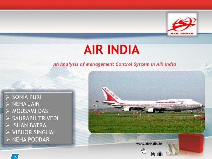 AIR INDIA                 An Analysis of Management Control System in AIR India   SONIA PURI   NEHA JAIN   MOUSAMI DAS...