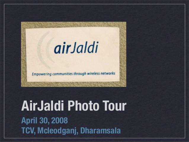 AirJaldi Photo Tour April 30, 2008 TCV, Mcleodganj, Dharamsala