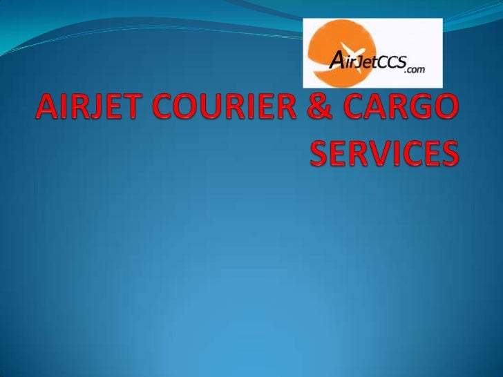 ABOUT US Airjet Courier & Cargo Services is the  largest network courier company with  personalized courier and cargo ser...