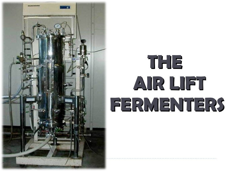 THE   AIR LIFT FERMENTERS