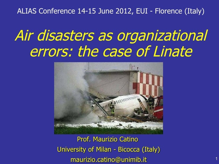 ALIAS Conference 14-15 June 2012, EUI - Florence (Italy)Air disasters as organizational  errors: the case of Linate       ...