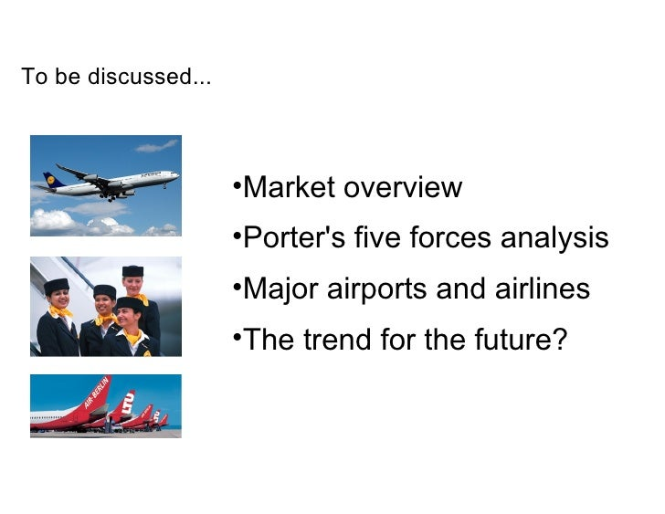 """porters 5 forces in airline industry Porter's """"five forces"""" model increased in the airline industry over a period of 5 determine the level of concentration in the industry these airlines."""