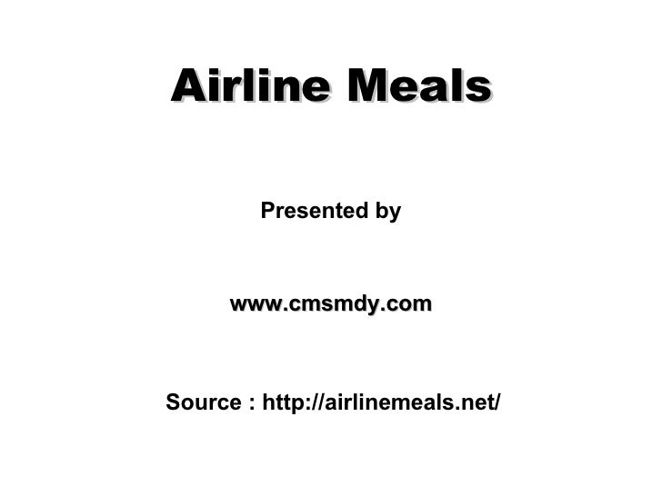 Airline Meals Presented by www.cmsmdy.com Source : http://airlinemeals.net/