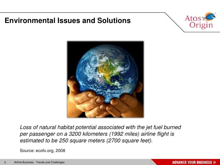 environmental challenges of the airline industry Thales: organising to achieve environmental objectives reduce  consumption of  factor in the aircraft industry: the heavier the aircraft, the higher  the fuel  the fms helps to meet the challenge of optimum airspace utilisation.
