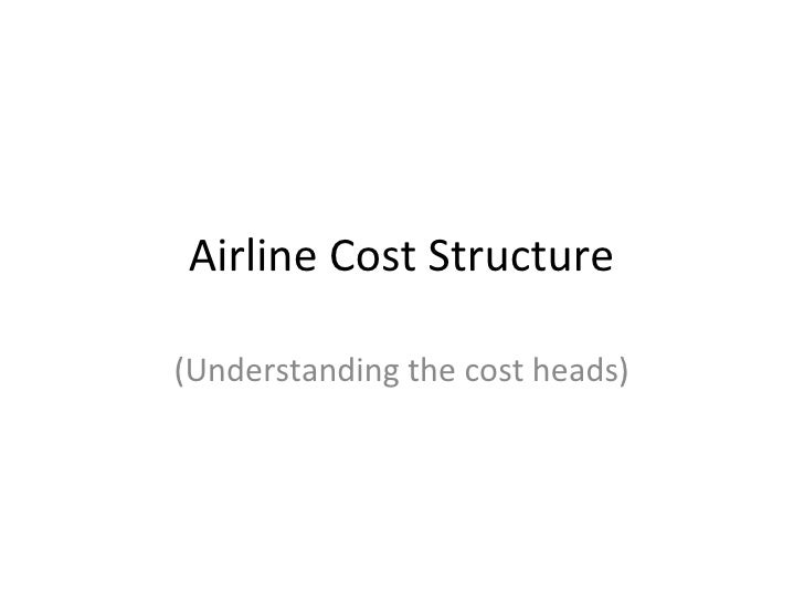Airline Cost Structure(Understanding the cost heads)