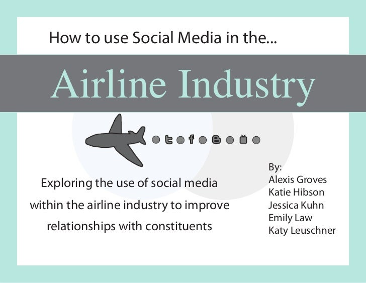 How to use Social Media in the...   Airline Industry                                         By:  Exploring the use of soc...