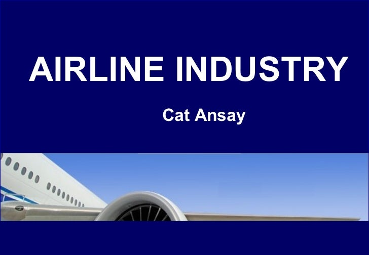 an introduction to the airline industry Start with the essentials to launch a career in the airline industry learn about the history of airline organizations, and the various operational and business functions that make up an.