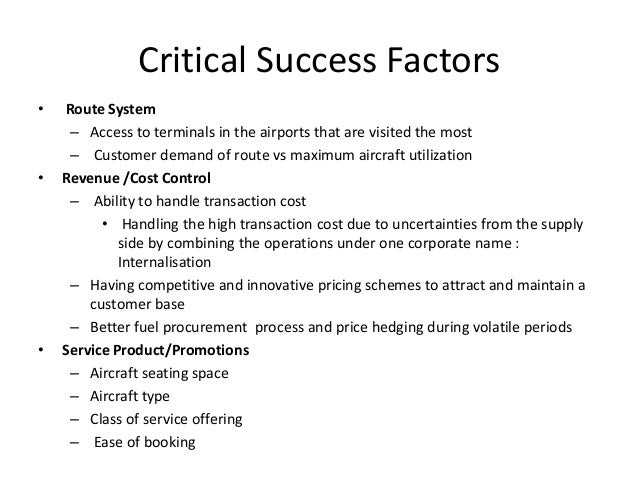 critical success factors for british airways Previous researchers in the usa and in the uk have identified the critical success factors involved in implementing executive information systems (eis) british airways, which has had a successful eis for over seven years, has just launched a second generation version experience of developing and.