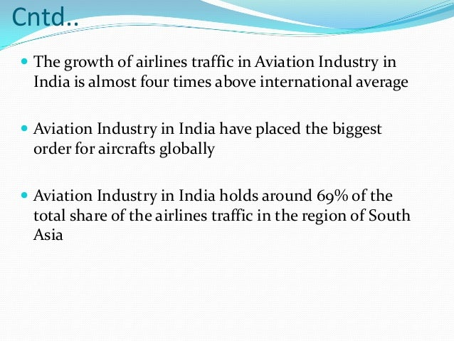 airlines industry in india The aviation industry is one of the growing sectors of the indian economy and it is 9th largest in the world know about list of top list of top aviation companies and airline companies in india.