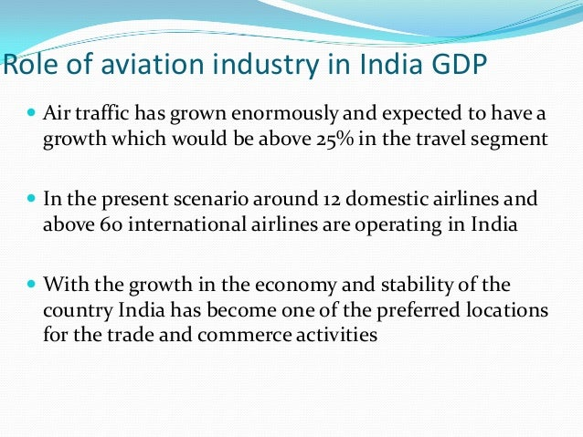 aviation industry in india according to The aviation industry is grappling with multiple headwinds, including high fuel prices and low fares amid intense competition  according to him, it is inconceivable that an entity other than .