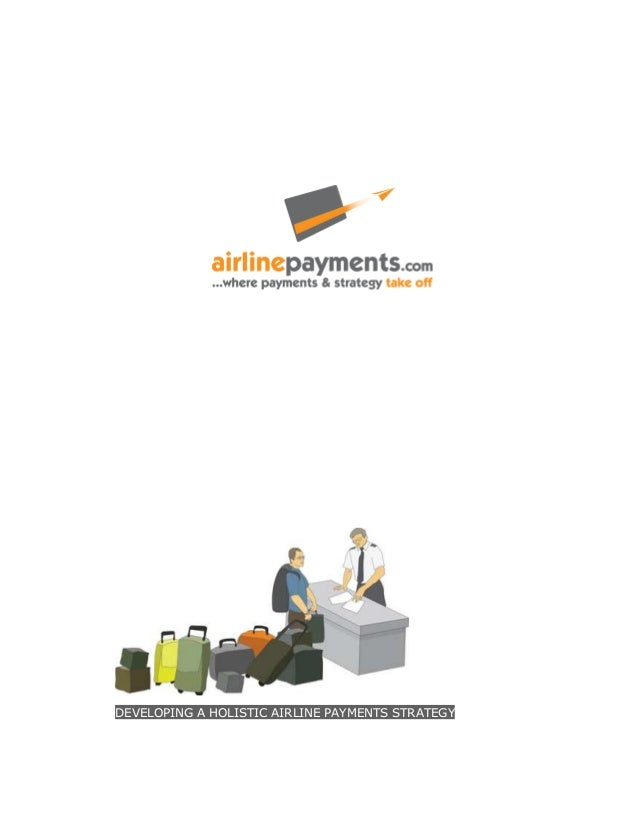 DEVELOPING A HOLISTIC AIRLINE PAYMENTS STRATEGY