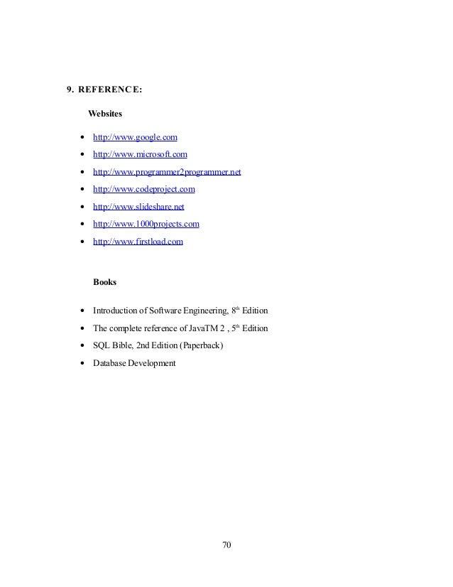9. REFERENCE: Websites • http://www.google.com • http://www.microsoft.com • http://www.programmer2programmer.net • http://...