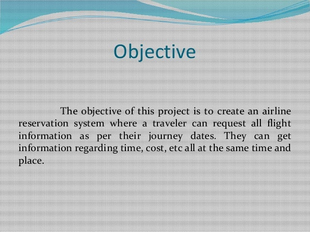 Objectives of airline reservation system