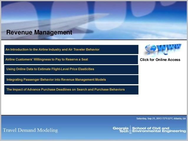 113 http://garrowlab.ce.gatech.edu/research http://garrowlab.ce.gatech.edu/pubs Revenue Management Click for Online Access