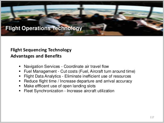 117 Flight Operations Technology Flight Sequencing Technology Advantages and Benefits  Navigation Services - Coordinate a...