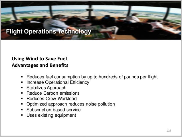 119 Flight Operations Technology Using Wind to Save Fuel Advantages and Benefits  Reduces fuel consumption by up to hundr...
