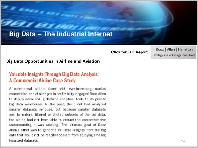 Big Data – The Industrial Internet 126 Big Data Opportunities in Airline and Aviation Click for Full Report