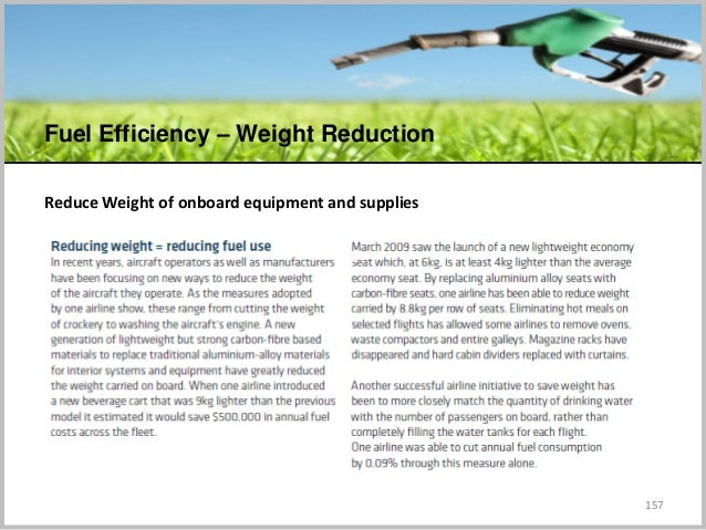 157 Reduce Weight of onboard equipment and supplies Fuel Efficiency – Weight Reduction C