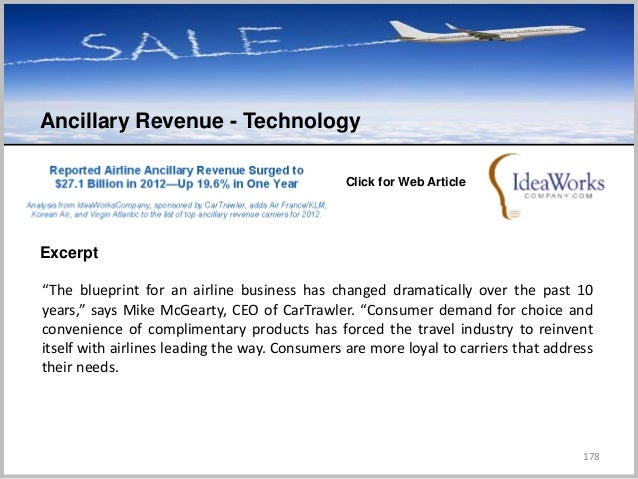 """178 Ancillary Revenue - Technology C Click for Web Article Excerpt """"The blueprint for an airline business has changed dram..."""