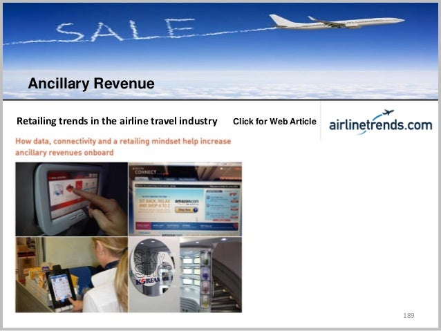 189 Ancillary Revenue C Click for Web ArticleRetailing trends in the airline travel industry