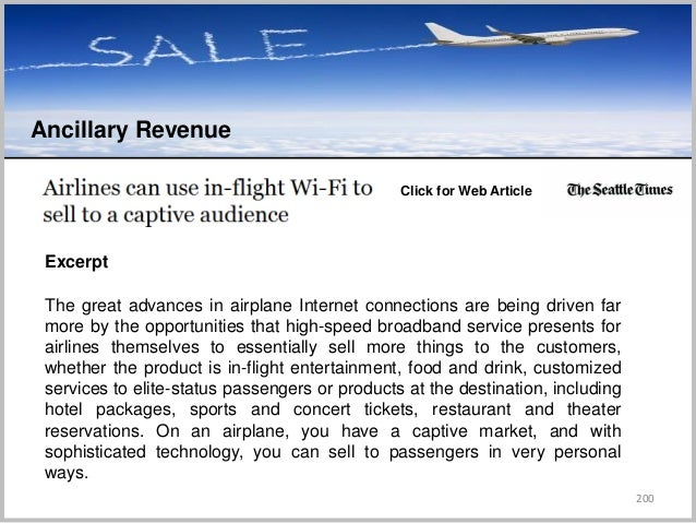 200 Ancillary Revenue C Click for Web Article Excerpt The great advances in airplane Internet connections are being driven...