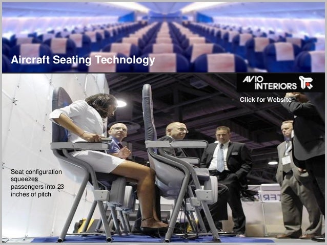 29 Aircraft Seating Technology Click for Website Seat configuration squeezes passengers into 23 inches of pitch