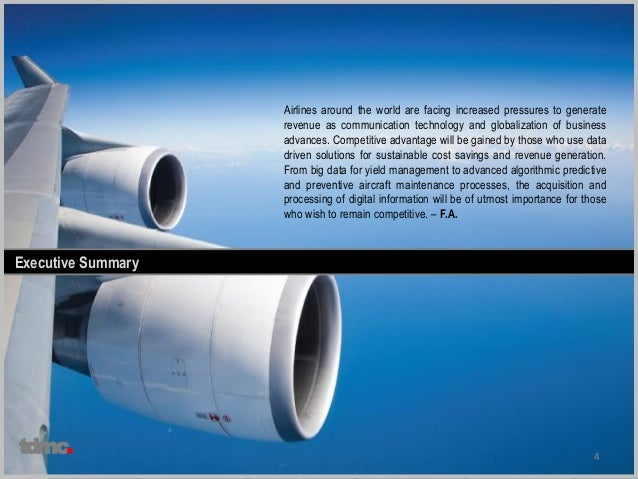 4 Executive Summary Airlines around the world are facing increased pressures to generate revenue as communication technolo...
