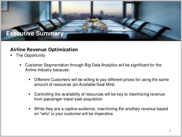 6 Executive Summary Airline Revenue Optimization  The Opportunity  Customer Segmentation through Big Data Analytics will...