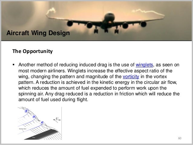 60 Aircraft Wing Design The Opportunity  Another method of reducing induced drag is the use of winglets, as seen on most ...