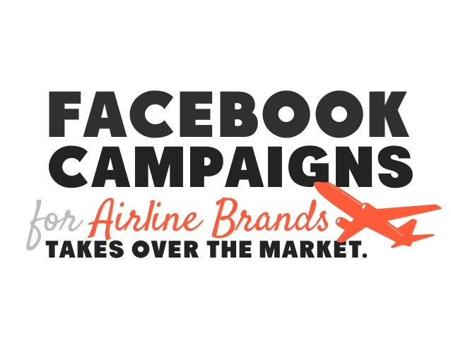 takes over the market. for Airline Brands Facebook Campaigns