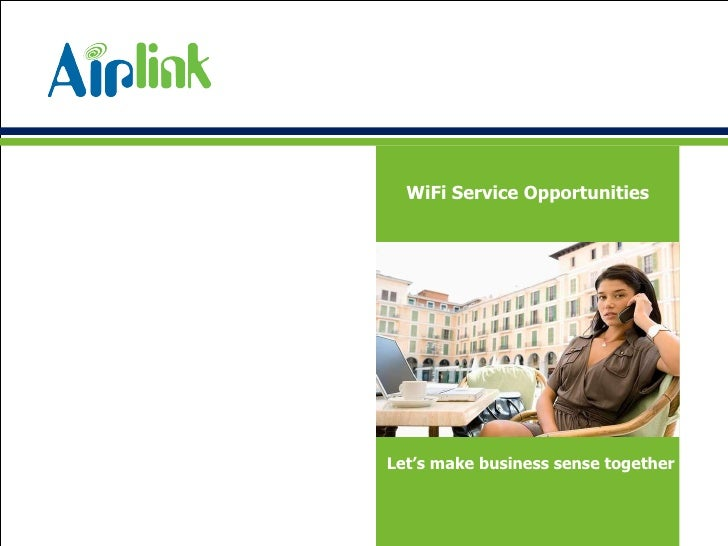 Let's make business sense together WiFi Service Opportunities