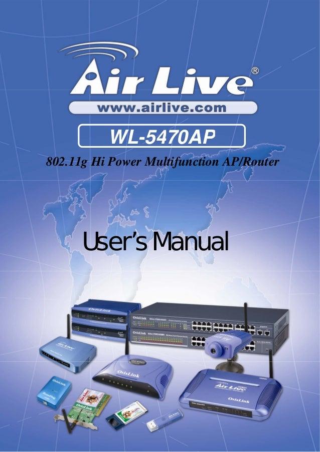 1 WL5470AP User's ManualUser's Manual802.11g Hi Power Multifunction AP/RouterWL-5470AP