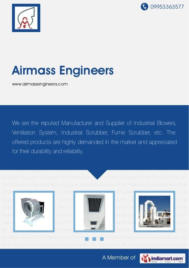 09953363577A Member ofAirmass Engineerswww.airmassengineers.comIndustrial Blowers Ventilation System Industrial Scrubber F...