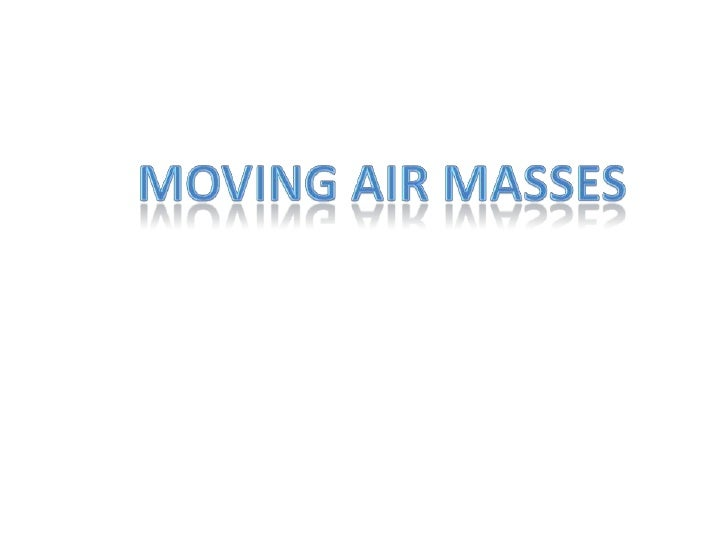Moving Air Masses<br />