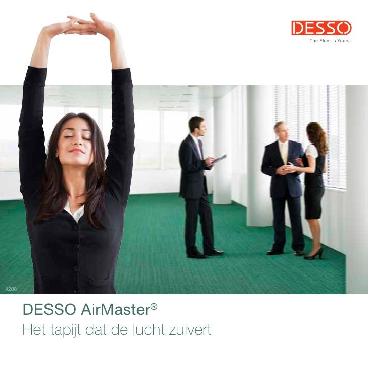 The Floor is Yours4208       DESSO AirMaster®       Het tapijt dat de lucht zuivert                                       ...
