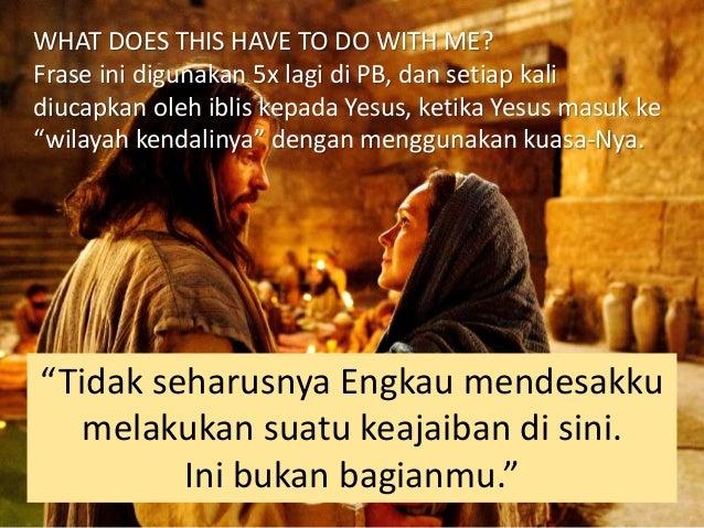 """Tetapi kemudian Yesus melakukannya juga. Mengapa Yesus menyatakan penolakan lebih dulu? """"Tidak seharusnya Engkau mendesakk..."""