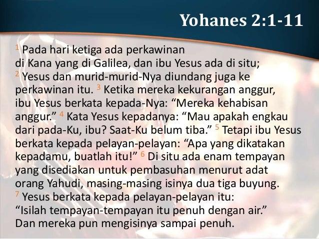 """Yohanes 2:1-11 8 Lalu kata Yesus kepada mereka: """"Sekarang cedoklah dan bawalah kepada pemimpin pesta."""" Lalu mereka pun mem..."""