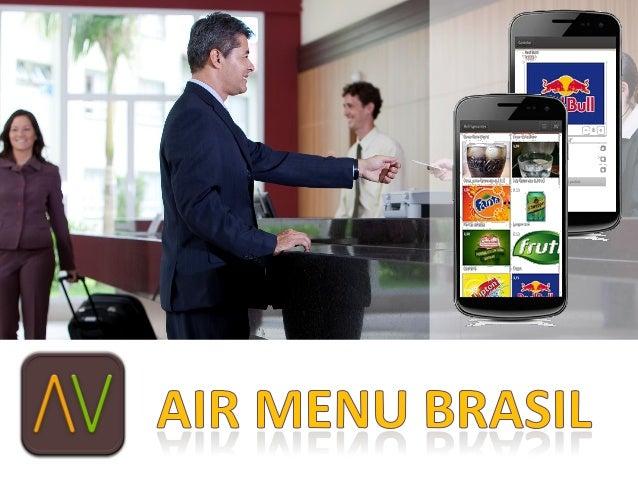 • O Air Menu é uma  aplicação via WEB que  permite que clientes  possam     fazer   seu  pedidos, chamar o  atendente e pe...