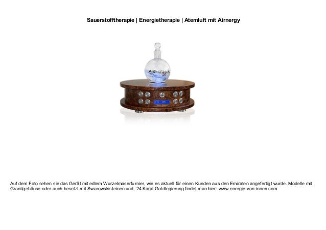 Sauerstofftherapie | Energietherapie | Atemluft mit Airnergy Auf dem Foto sehen sie das Gerät mit edlem Wurzelmaserfurnier...