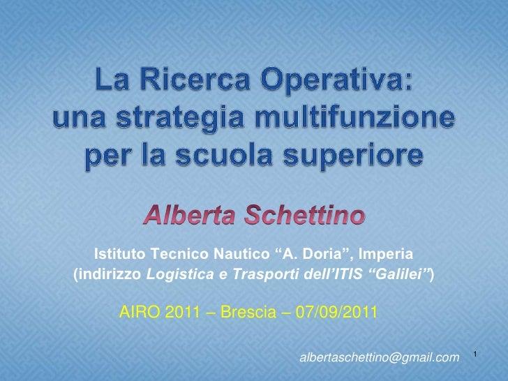 """Istituto Tecnico Nautico """"A. Doria"""", Imperia(indirizzo Logistica e Trasporti dell'ITIS """"Galilei"""")      AIRO 2011 – Brescia..."""