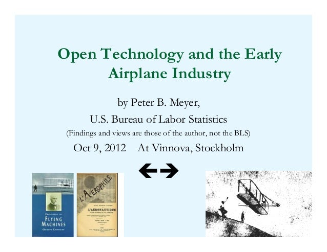 Open Technology and the Early      Airplane Industry              by Peter B. Meyer,        U.S. Bureau of Labor Statistic...