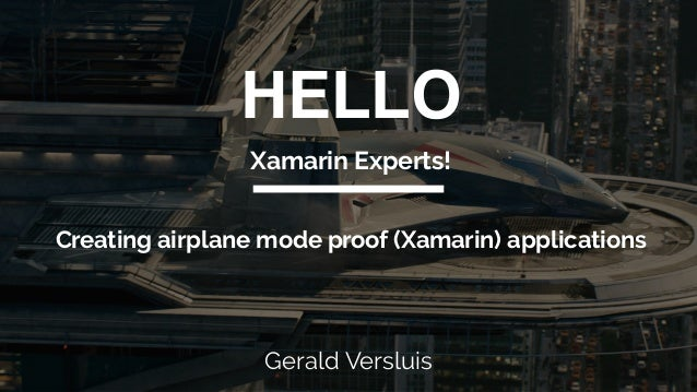 Creating airplane mode proof (Xamarin) applications